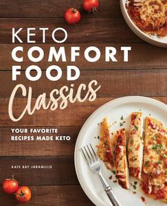 Keto Comfort Food Classics - Kate Jaramillo